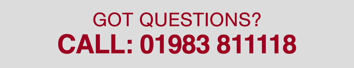 Got Questions? Call: 01983 811118